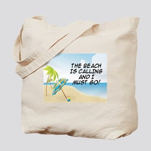 THE BEACH IS CALLING AND I MUST GO Tote Bag