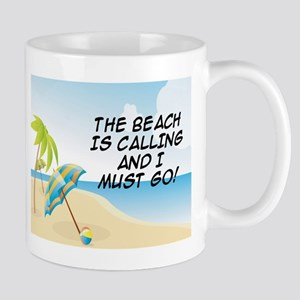 THE BEACH IS CALLING AND I MUST GO Mug