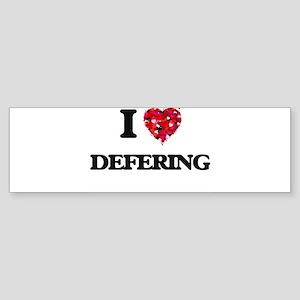 I love Defering Bumper Sticker