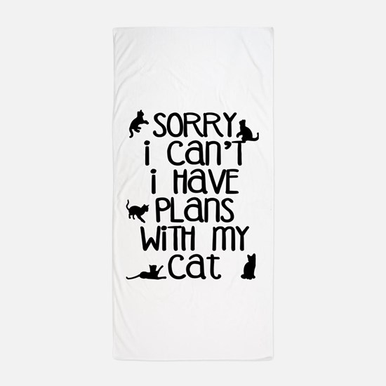 Sorry - Plans With My Cat Beach Towel