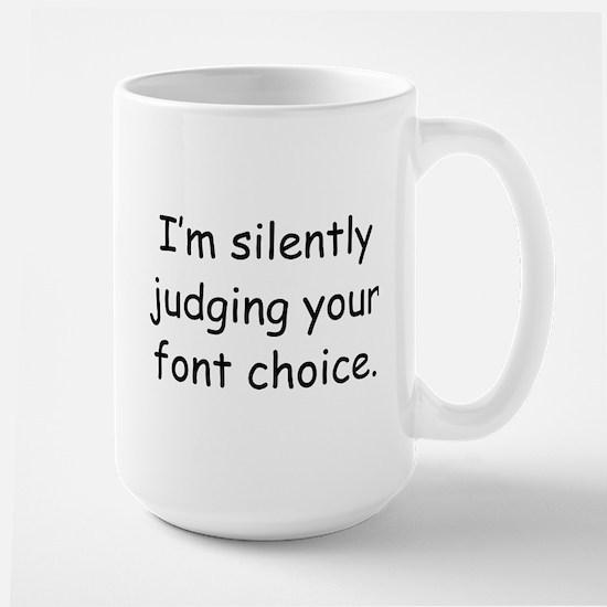 I'm Silently Judging Your Font Choice Large Mug