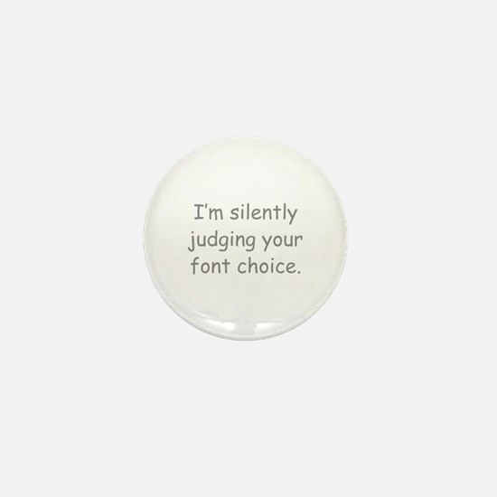 I'm Silently Judging Your Font Choice Mini Button