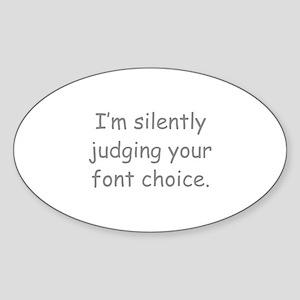 I'm Silently Judging Your Font Choice Sticker (Ova