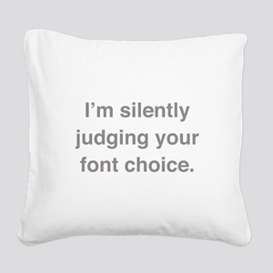 I'm Silently Judging Your Font Choice Square Canva