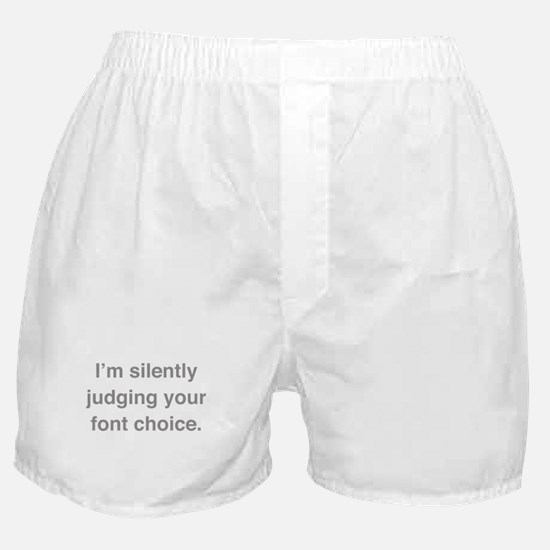 I'm Silently Judging Your Font Choice Boxer Shorts