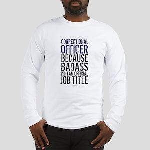 Correctional Officer Badass Jo Long Sleeve T-Shirt