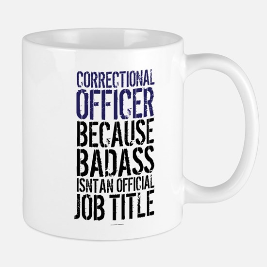 Correctional Officer Badass Job Title Mugs