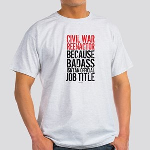 Civil War Reenactor Badass Job Title T-Shirt