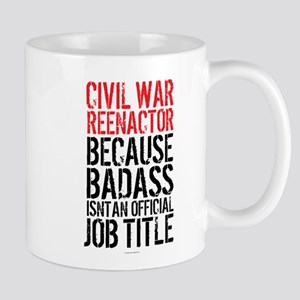 Civil War Reenactor Badass Job Title Mugs