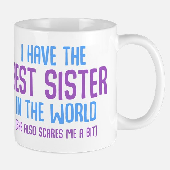 I Have The Best Sister In The Wo Mug