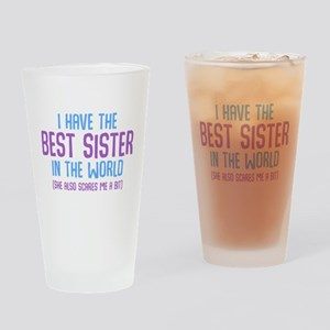 I Have The Best Sister In The World Drinking Glass