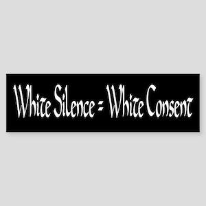 White Silence equals White Consent Bumper Sticker