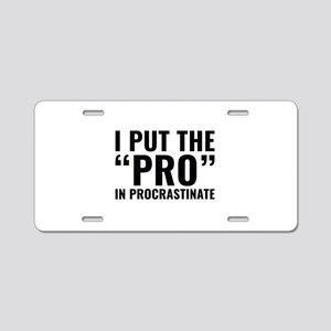 Pro In Procrastinate Aluminum License Plate