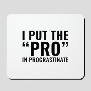 Pro In Procrastinate Mousepad