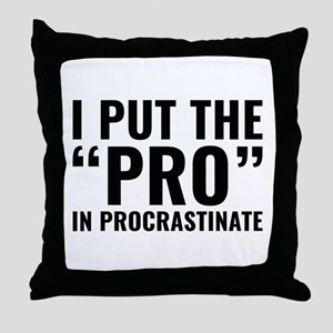 Pro In Procrastinate Throw Pillow