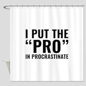 Pro In Procrastinate Shower Curtain