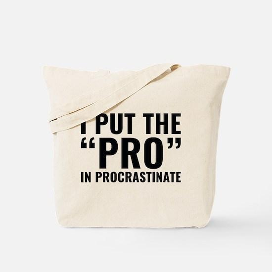 Pro In Procrastinate Tote Bag