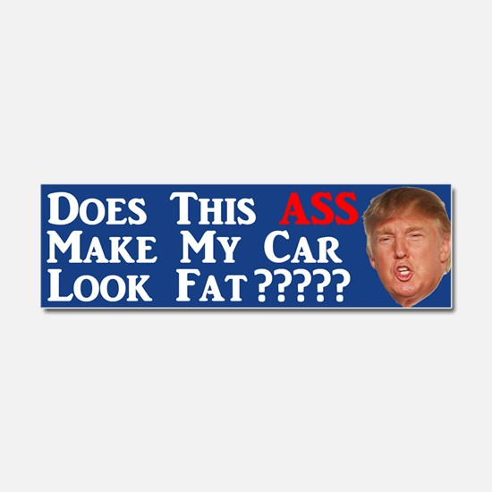Does This Ass Trump Car Magnet 10 X 3