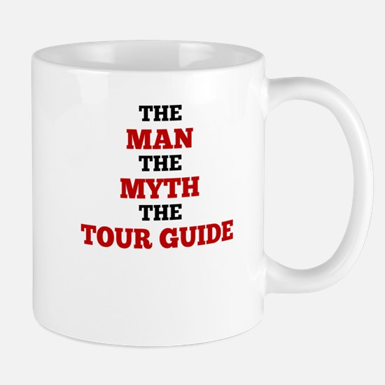The Man The Myth The Tour Guide Mugs
