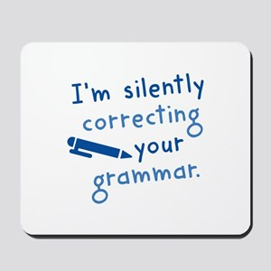 I'm Silently Correcting Your Grammar Mousepad