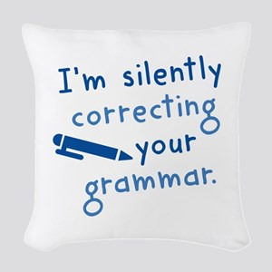 I'm Silently Correcting Your Grammar Woven Throw P
