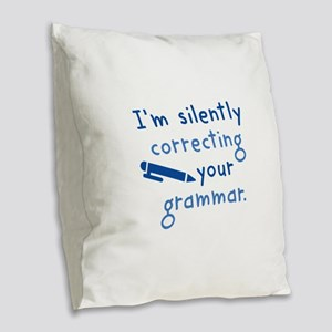 I'm Silently Correcting Your Grammar Burlap Throw