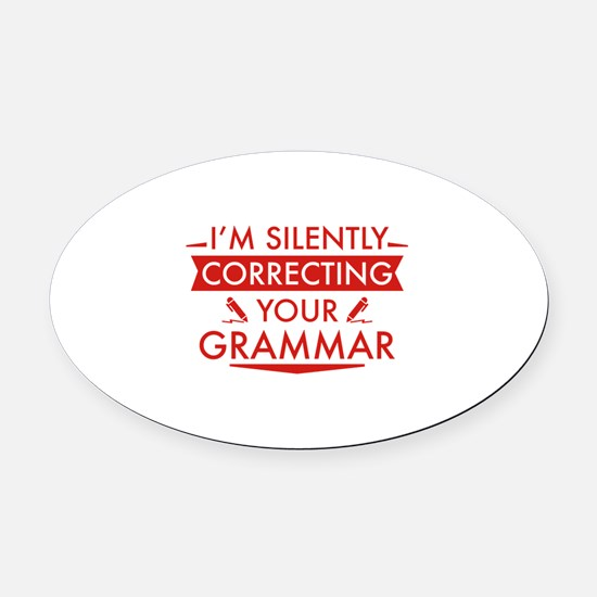 I'm Silently Correcting Your Grammar Oval Car Magn