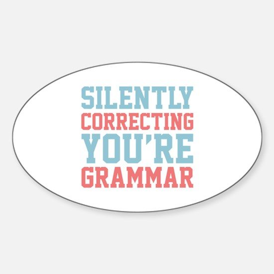 Silently Correcting You're Grammar Sticker (Oval)