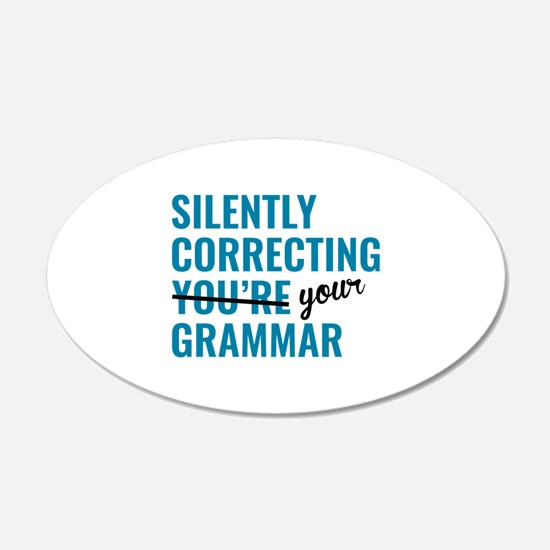 Silently Correcting You're Grammar 22x14 Oval Wall
