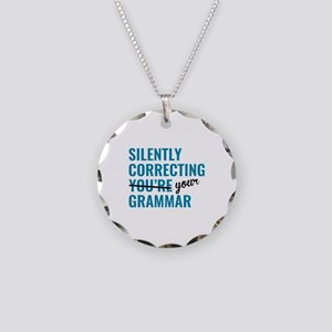 Silently Correcting You're Grammar Necklace Circle