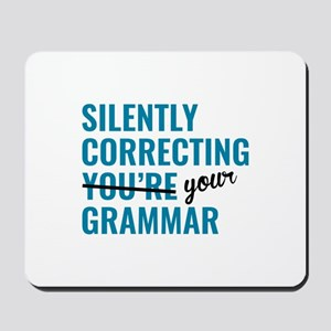 Silently Correcting You're Grammar Mousepad