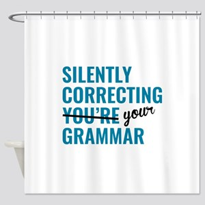 Silently Correcting You're Grammar Shower Curtain