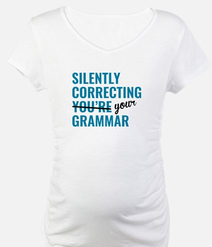 Silently Correcting You're Grammar Shirt