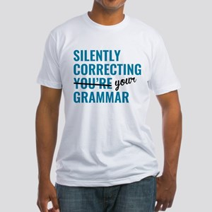 Silently Correcting You're Grammar Fitted T-Shirt