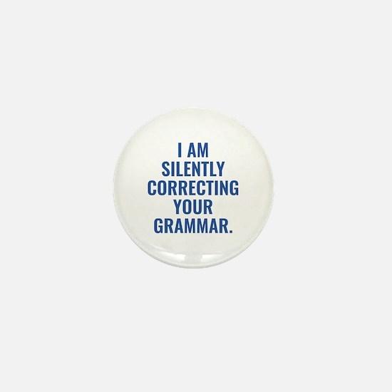 I Am Silently Correcting Your Grammar Mini Button