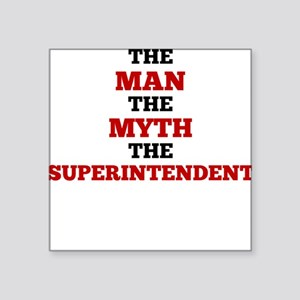 The Man The Myth The Superintendent Sticker