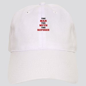 The Man The Myth The Referee Baseball Cap
