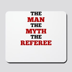 The Man The Myth The Referee Mousepad