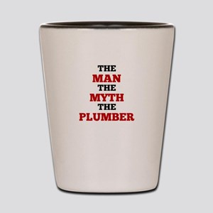 The Man The Myth The Plumber Shot Glass