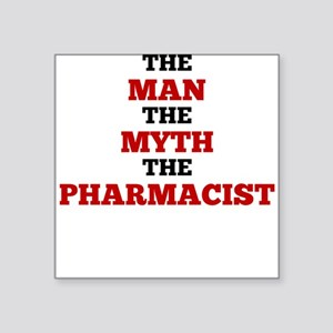 The Man The Myth The Pharmacist Sticker