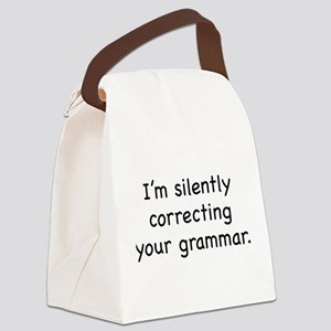 I'm Silently Correcting Your Grammar Canvas Lunch