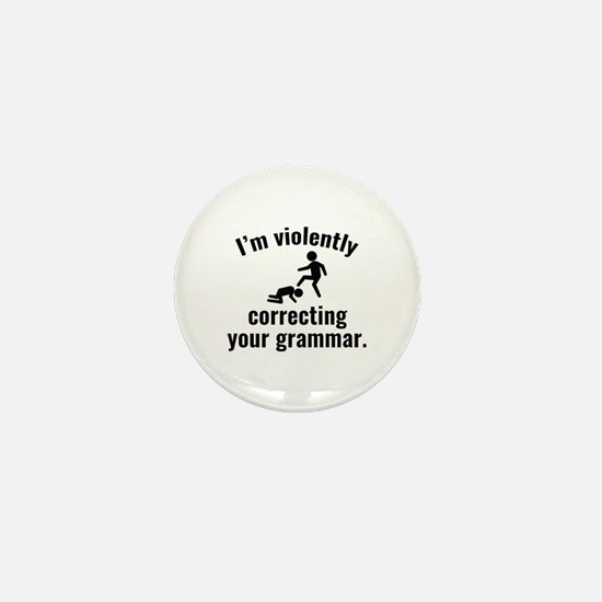 I'm Violently Correcting Your Grammar Mini Button