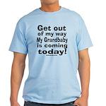 Grandbaby coming today! Light T-Shirt