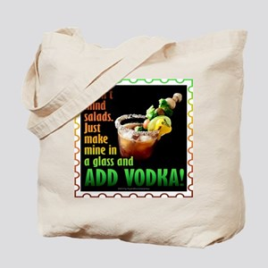 BLOODY MARY? ADD VODKA! Tote Bag