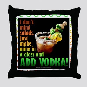 BLOODY MARY? ADD VODKA! Throw Pillow