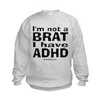 I have ADHD Kids Sweatshirt