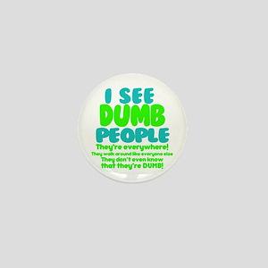 I See Dumb People Mini Button