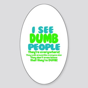 I See Dumb People Sticker (Oval)