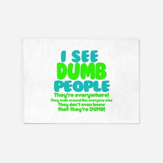 I See Dumb People 5'x7'Area Rug