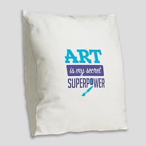 Art is My Secret Superpower Burlap Throw Pillow